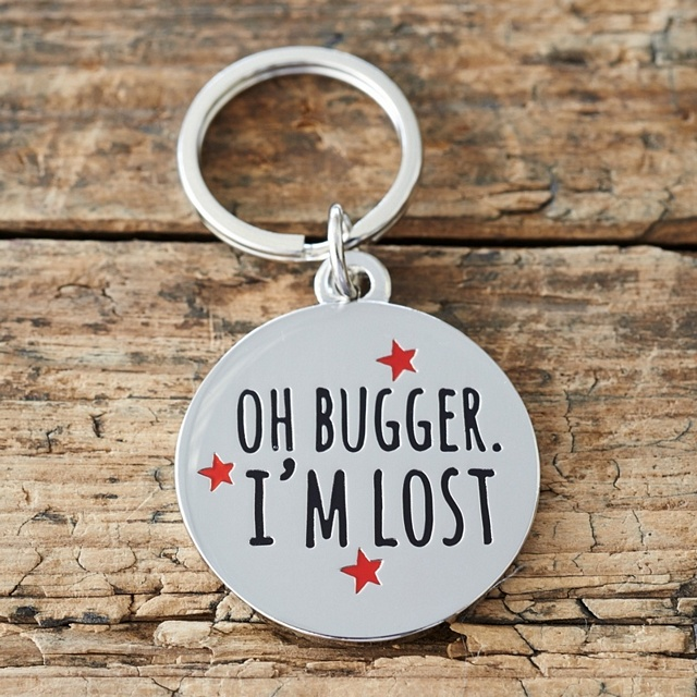 """Oh Bugger I'm Lost"" Dog ID Name Tag"