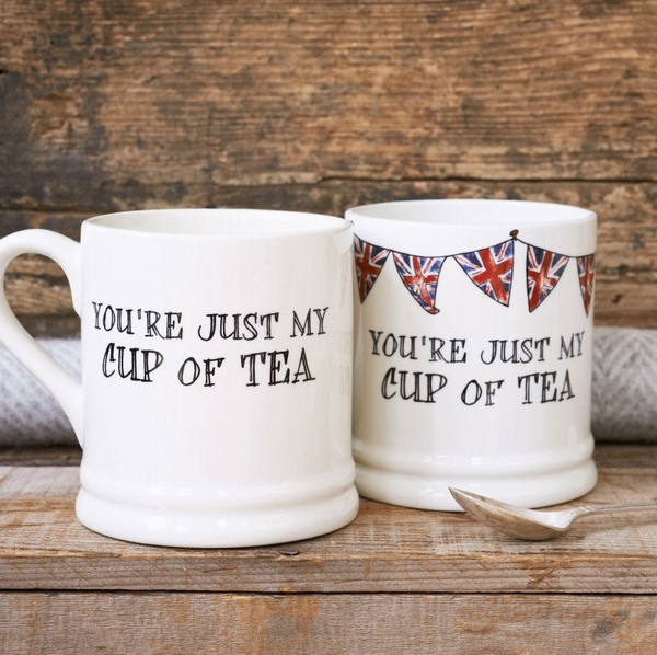You're just my cup of tea mug with or without Union Jack bunting