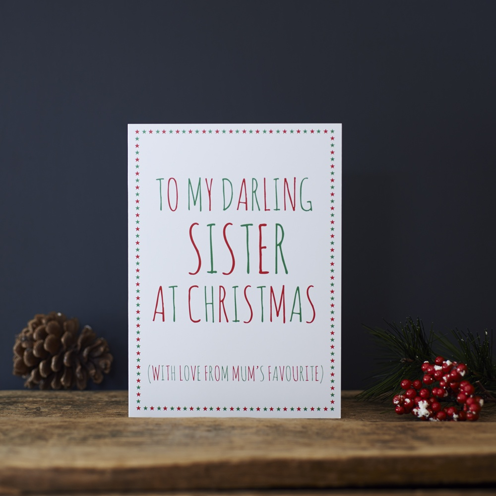 To my darling sister Christmas with love from Mum's favourite Xmas Card