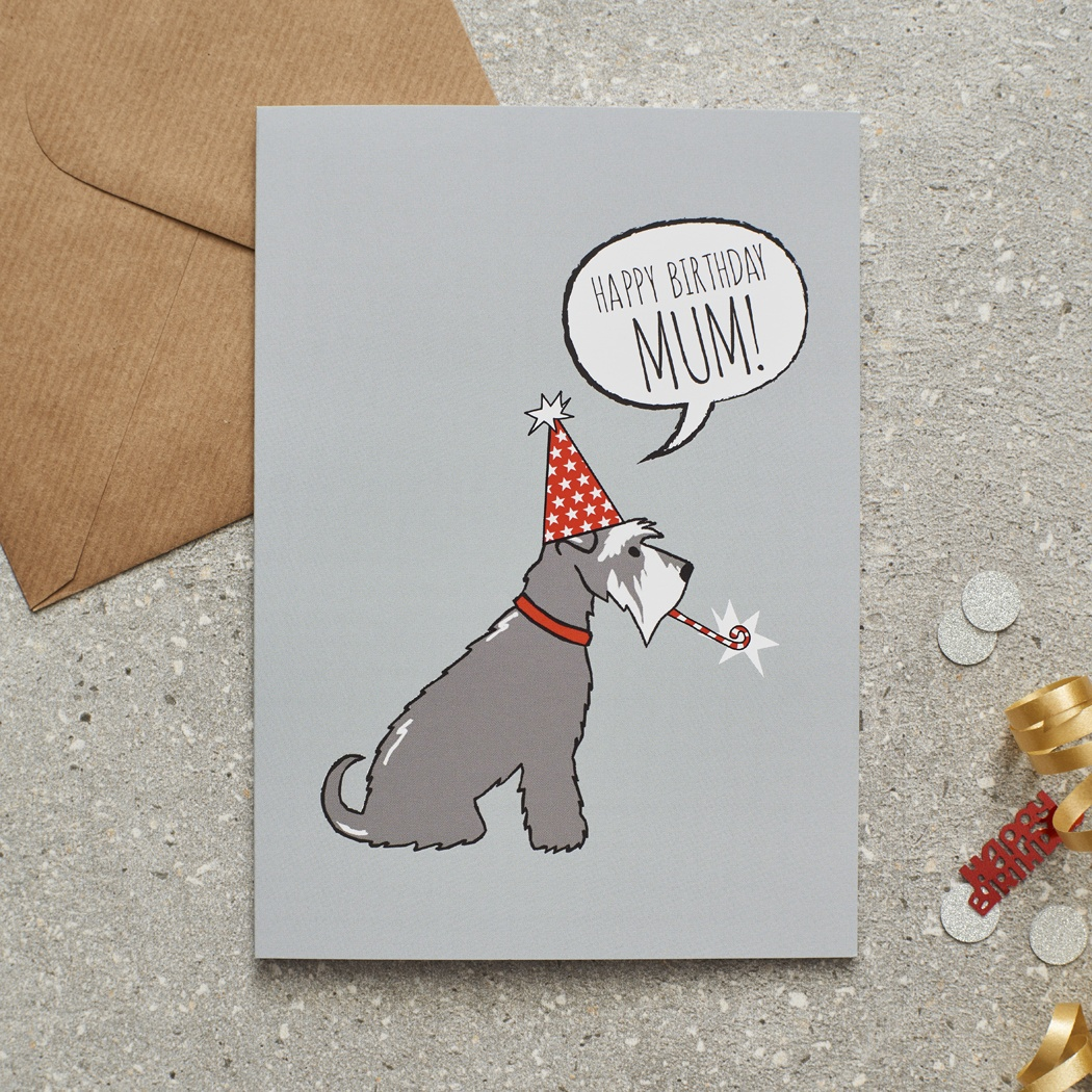 Grey Schnauzer Happy Birthday Mum Card , Mischievous Mutts > Greeting Cards , Schnauzer