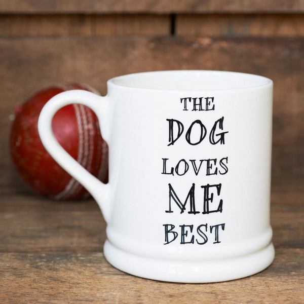 The Dog Loves Me Best mug , Mutts & Moggies > Mugs ,