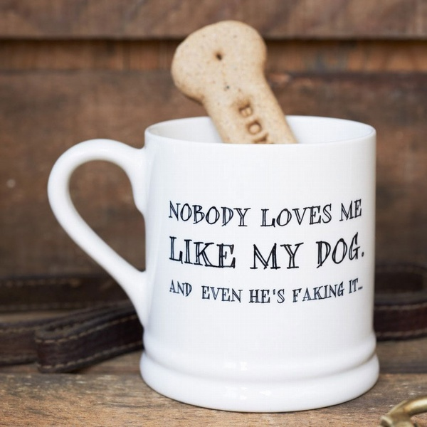Nobody loves me like my dog mug , Mutts & Moggies > Mugs ,