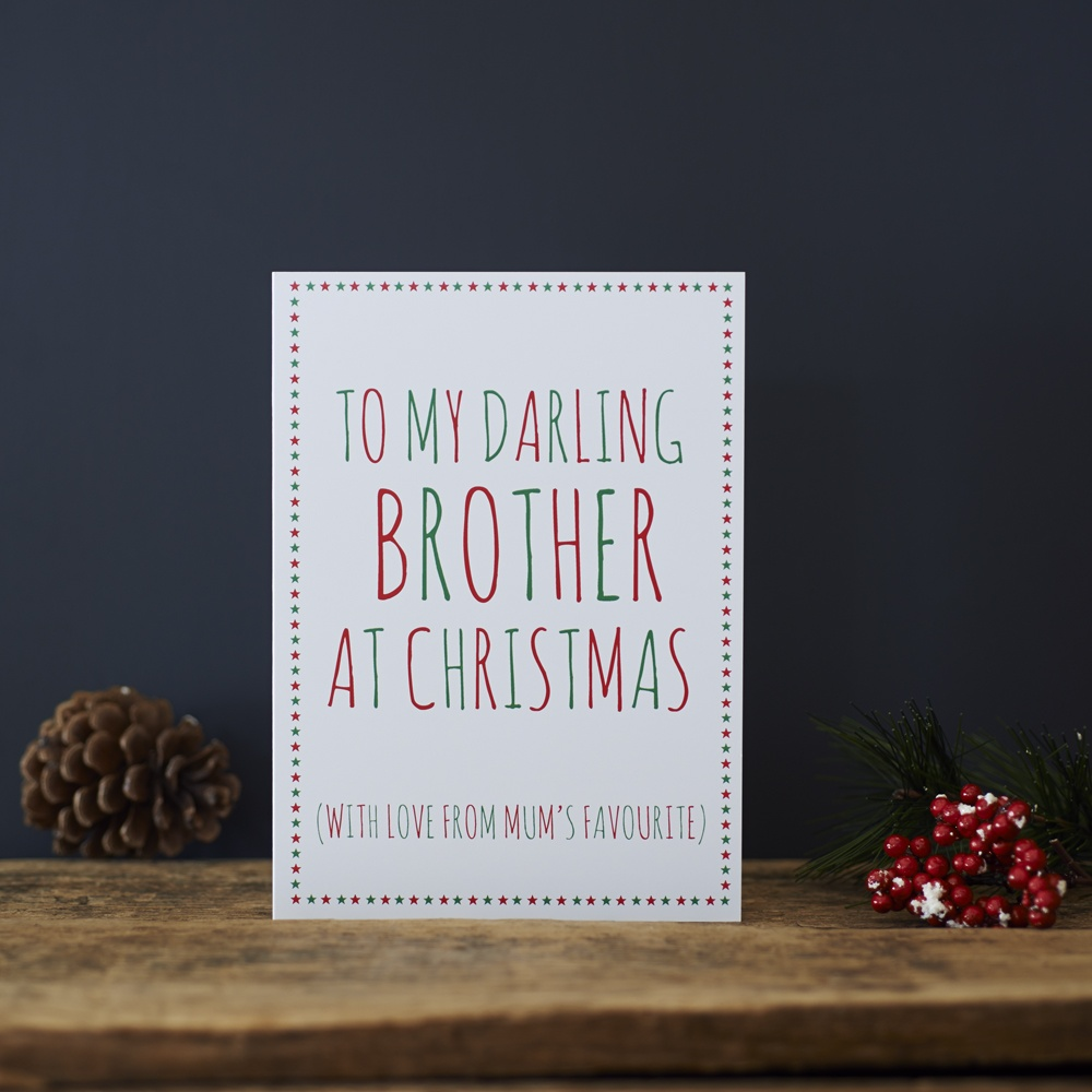To my darling brother with love from Mum's favourite Xmas / Christmas Card